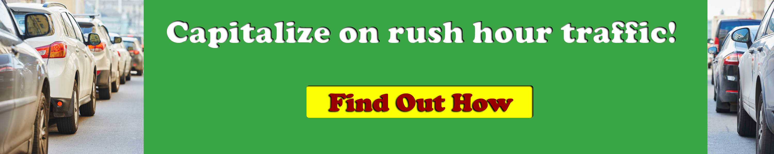 Capitalize On Rush Hour Traffic!